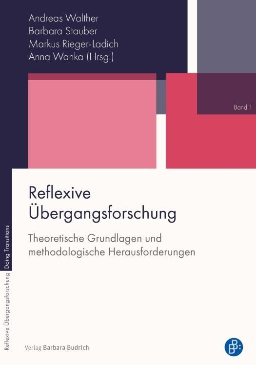 Cover photo of Reflexive Übergangsforschung Theoretische Grundlagen und methodologische Herausforderungen